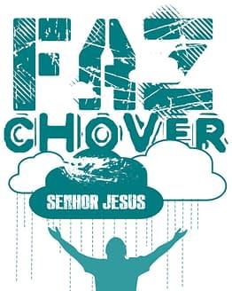 estampa camiseta evangélica Faz chover Senhor Jesus