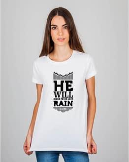 Mulher usando camiseta He will come like rain