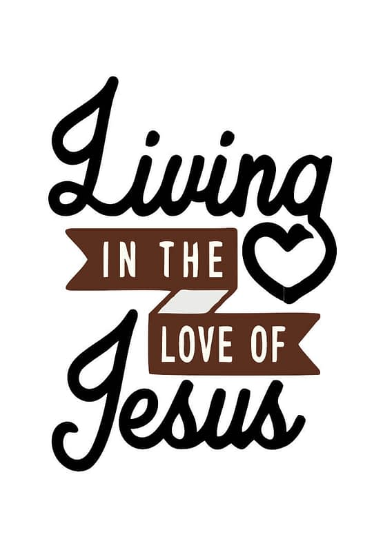 estampa camiseta evangélica Living in the love of Jesus